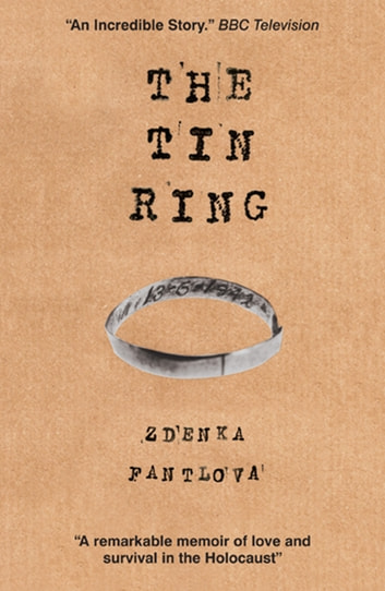 The Tin Ring - Love and Survival in the Holocaust ebook by Zdenka Fantlova