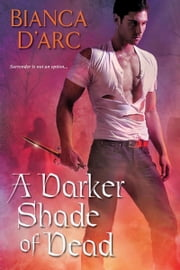 A Darker Shade of Dead ebook by Bianca D' Arc