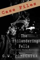 The Philandering Fella ebook by G.W. Pomichter