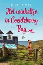 Het winkeltje in Cockleberry Bay ebook by Nicola May
