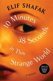 10 Minutes 38 Seconds in This Strange World ebook by Elif Shafak