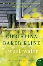 Sweet Water ebook by Christina Baker Kline