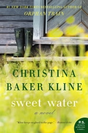 Sweet Water - A Novel ebook by Christina Baker Kline