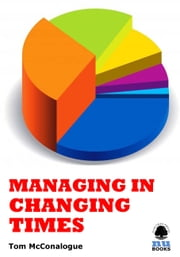 Managing in Changing Times ebook by Tom McConalogue