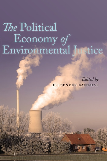 The Political Economy of Environmental Justice ebook by