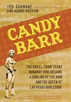 Candy Barr ebook by Ted Schwarz