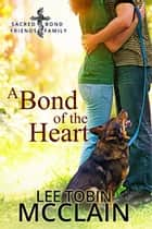 A Bond of the Heart - Christian Romance Novella ebook by Lee Tobin McClain