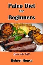 Paleo Diet for Beginners ebook by Jenny Brown