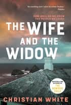 The Wife and the Widow ebook by Christian White