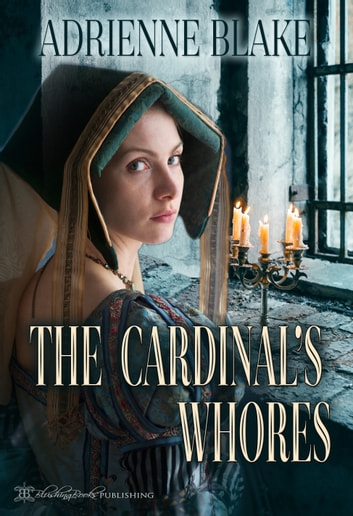 The Cardinal's Whores ebook by Adrienne Blake