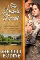 The Duke's Deceit ebook by Sherrill Bodine