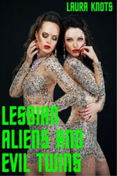 Lesbian Aliens and Evil Twins ebook by Laura Knots