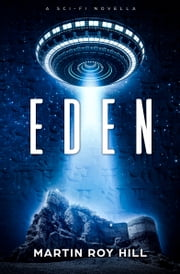 Eden: A Sci-Fi Novella ebook by Martin Roy Hill