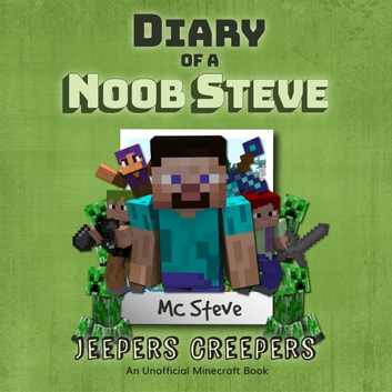 minecraft diary of a minecraft noob steve book 3 jeepers creepers