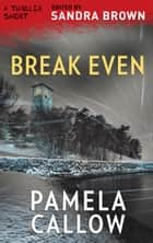 Break Even ebook by Pamela Callow