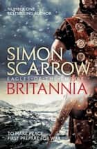 Britannia (Eagles of the Empire 14) 電子書籍 by Simon Scarrow