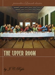 The Upper Room ebook by J.C. Ryle
