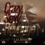 Crazy, Sexy, Revenge audiobook by J. D. Mason, Buck 50 Productions