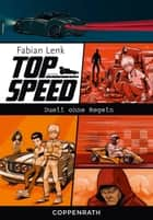 Top Speed - Band 3 - Duell ohne Regeln ebook by Fabian Lenk, Zapf