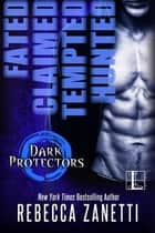 The Dark Protectors ebook by Rebecca Zanetti