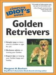 The Complete Idiot's Guide to Golden Retrievers ebook by Margaret H. Bonham