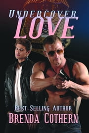 Undercover Love ebook by Brenda Cothern