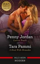 Lovers Touch/A Deal with Demakis ebook by Penny Jordan, Tara Pammi