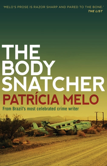 The Body Snatcher ebook by Patricia Melo