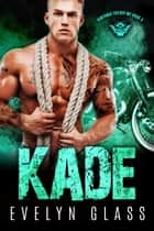 Kade - Santanas Cuervo MC, #3 ebook by Evelyn Glass