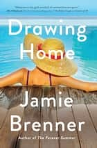 Drawing Home ebook by Jamie Brenner