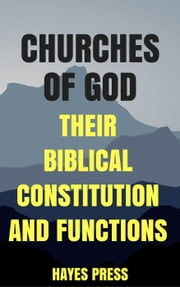 Churches of God: Their Constitution and Functions ebook by Hayes Press