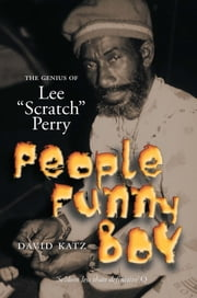 People Funny Boy - The Genius Of Lee 'Scratch' Perry ebook by David Katz