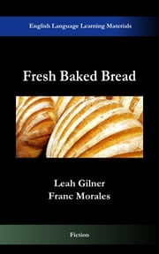 Fresh Baked Bread ebook by Franc Morales