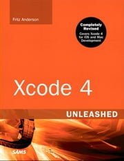 Xcode 4 Unleashed ebook by Fritz F. Anderson