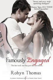 Famously Engaged ebook by Robyn Thomas