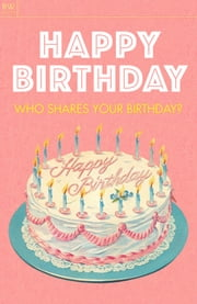 Happy Birthday - Who shares your birthday? ebook by Benita Estevez