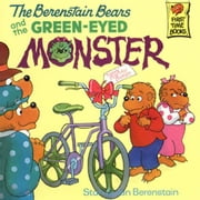 Berenstain Bears and the Green-Eyed Monster, The ebook by Berenstain, Stan