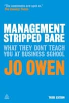 Management Stripped Bare ebook by Jo Owen