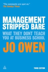 Management Stripped Bare - What They Don't Teach You at Business School ebook by Jo Owen