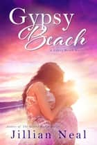 Gypsy Beach ebook by Jillian Neal