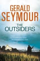 The Outsiders ebook by Gerald Seymour