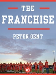 The Franchise ebook by Peter Gent