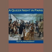 Queer Night in Paris, A audiobook by Guy de Maupassant
