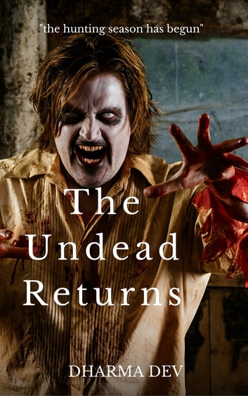 The Undead Returns ebook by Dharma Dev
