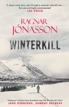 Winterkill ebook by Ragnar Jonasson, David Warriner