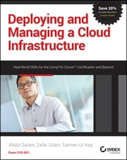 Deploying and Managing a Cloud Infrastructure - Real-World Skills for the CompTIA Cloud+ Certification and Beyond: Exam CV0-001 ebook by Abdul Salam, Zafar Gilani, Salman Ul Haq