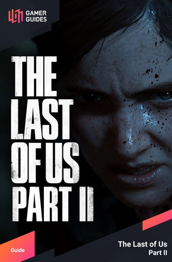 The Last of Us Part II - Strategy Guide ebook by GamerGuides.com
