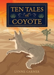 Ten Tales of Coyote ebook by Lynne Garner