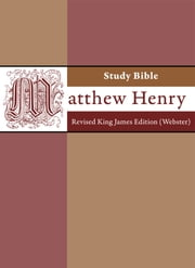 Matthew Henry Study Bible - Revised King James Edition (webster) ebook by Matthew Henry,Noah Webster