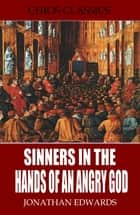 Sinners in the Hands of an Angry God ebook by Jonathan Edwards